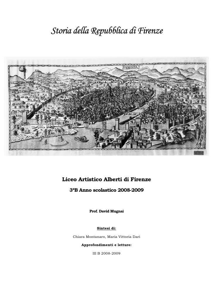 Storia della Repubblica di Firenze        Liceo Artistico Alberti di Firenze      3ªB Anno scolastico 2008-2009           ...