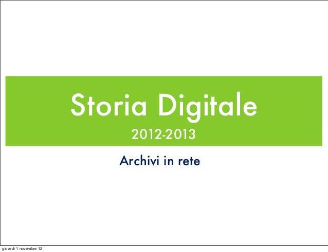 Storia Digitale                             2012-2013                           Archivi in retegiovedì 1 novembre 12