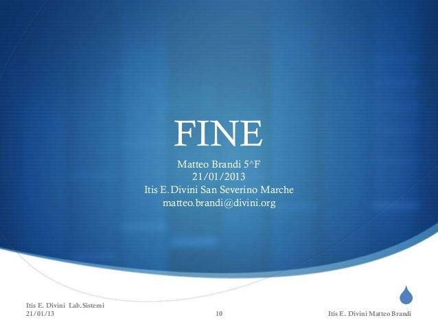 FINE                                     Matteo Brandi 5^F                                         21/01/2013             ...