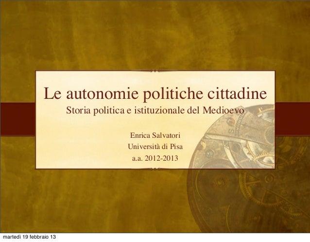 Le autonomie politiche cittadine                         Storia politica e istituzionale del Medioevo                     ...