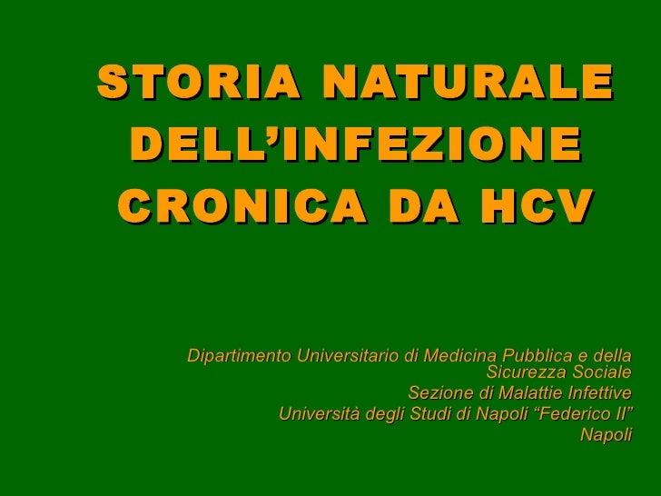 STORIA NATURALE DELL'INFEZIONE CRONICA DA HCV Dipartimento Universitario di Medicina Pubblica e della Sicurezza Sociale Se...
