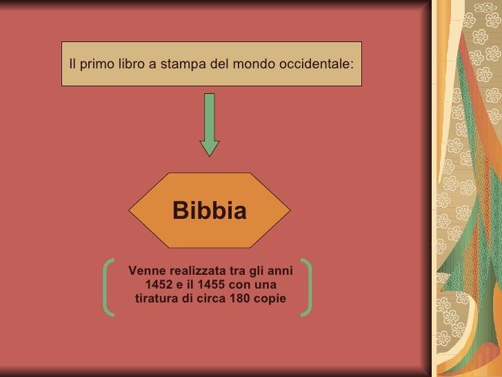 Il primo libro a stampa del mondo occidentale: Bibbia Venne realizzata tra gli anni 1452 e il 1455 con una tiratura di cir...