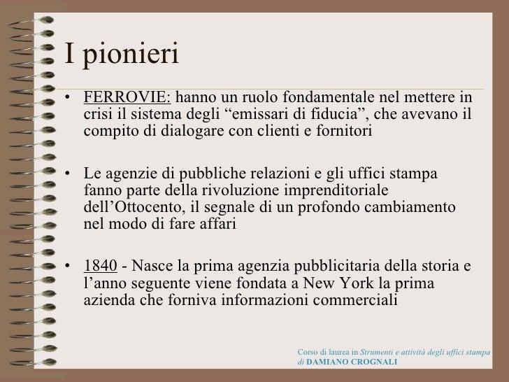 """I pionieri <ul><li>FERROVIE:  hanno un ruolo fondamentale nel mettere in crisi il sistema degli """"emissari di fiducia"""", che..."""
