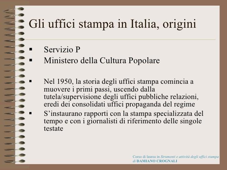 Gli uffici stampa in Italia, origini <ul><li>Servizio P </li></ul><ul><li>Ministero della Cultura Popolare </li></ul><ul><...