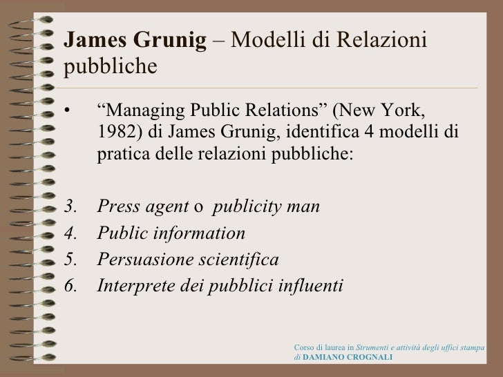 """James Grunig  – Modelli di Relazioni pubbliche <ul><li>"""" Managing Public Relations"""" (New York, 1982) di James Grunig, iden..."""