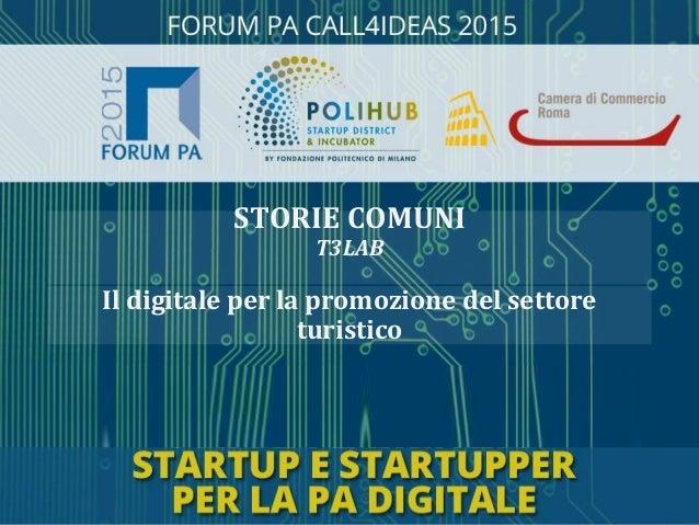 Il digitale per la promozione del settore turistico STORIE COMUNI T3LAB