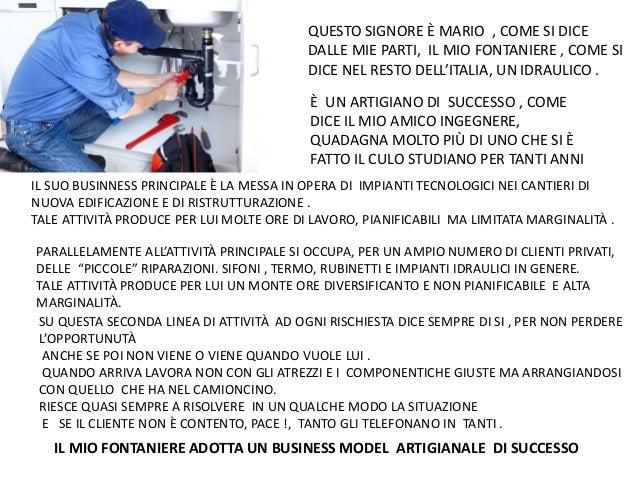QUESTO SIGNORE È MARIO , COME SI DICE  DALLE MIE PARTI, IL MIO FONTANIERE , COME SI  DICE NEL RESTO DELL'ITALIA, UN IDRAUL...