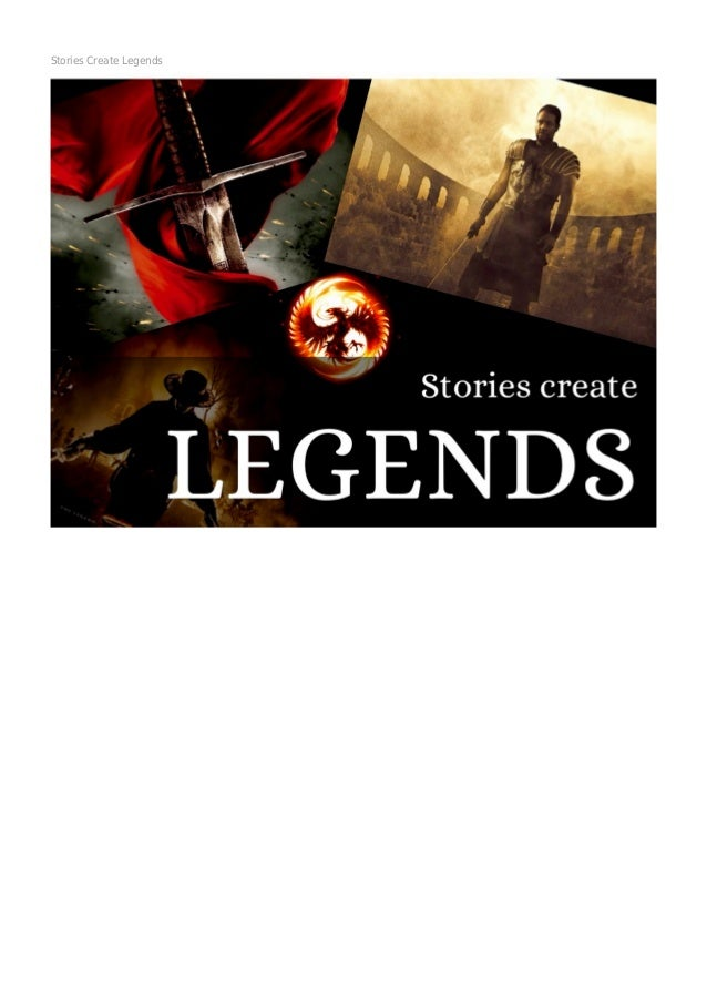 Stories Create Legends