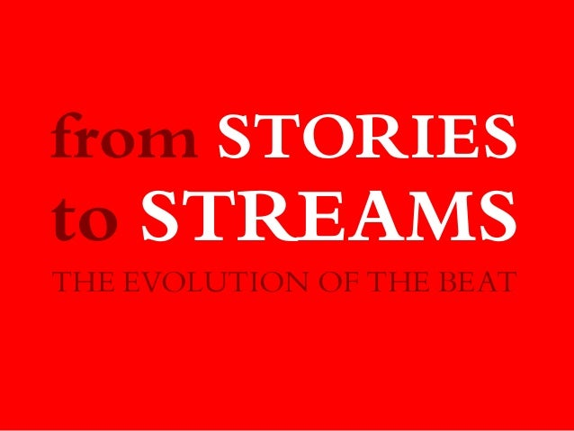 from STORIES to STREAMS THE EVOLUTION OF THE BEAT