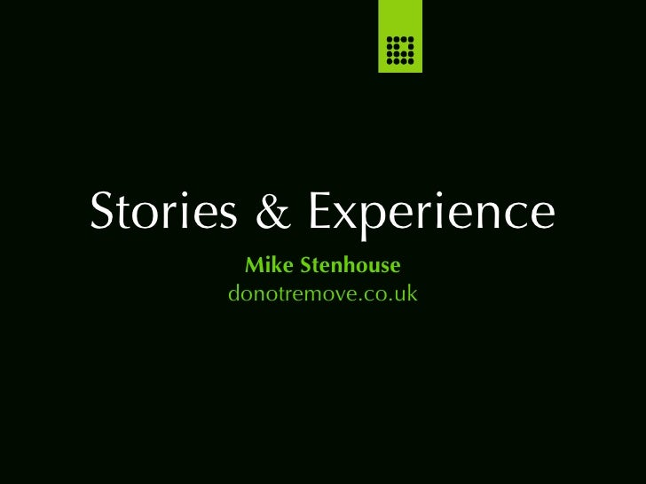 Stories & Experience       Mike Stenhouse      donotremove.co.uk