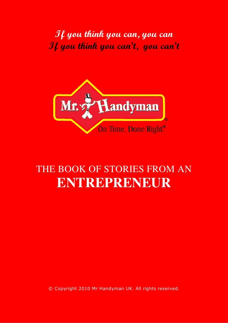 If you think you can, you can  If you think you can't, you can'tTHE BOOK OF STORIES FROM AN     ENTREPRENEUR  © Copyright ...