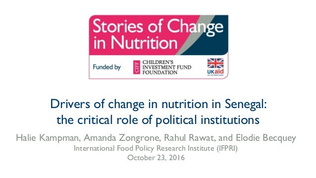 Drivers of change in nutrition in Senegal: the critical role of political institutions Halie Kampman, Amanda Zongrone, Rah...
