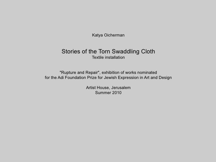 """Katya Oicherman            Stories of the Torn Swaddling Cloth                          Textile installation            """"R..."""