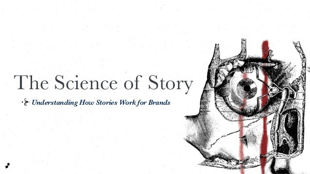 The Science of Story Understanding How Stories Work for Brands