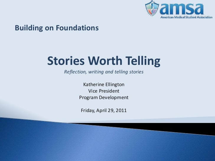 Building on Foundations        Stories Worth Telling             Reflection, writing and telling stories                  ...