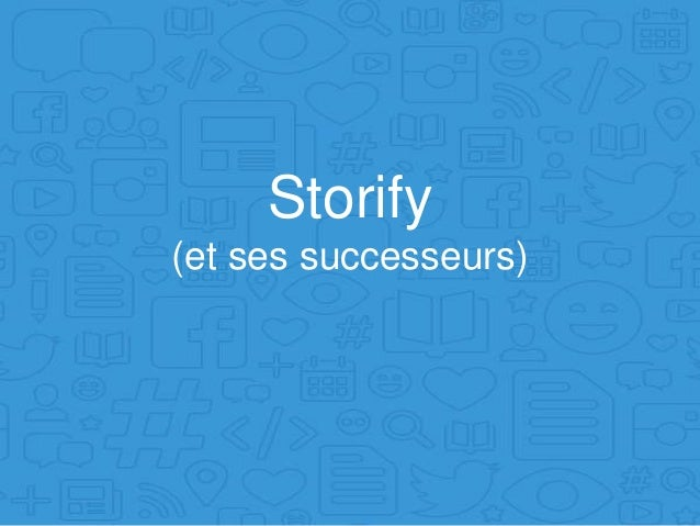Storify (et ses successeurs)