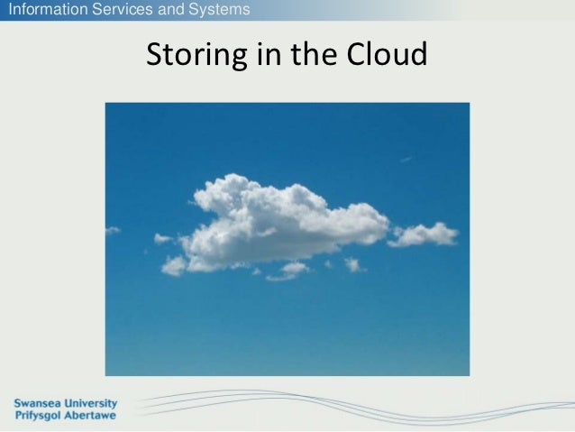 Information Services and Systems                  Storing in the Cloud