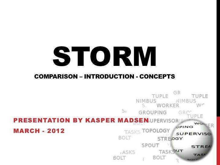 STORM    COMPARISON – INTRODUCTION - CONCEPTSPRESENTATION BY KASPER MADSENMARCH - 2012