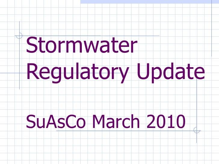 Stormwater Regulatory Update SuAsCo March 2010