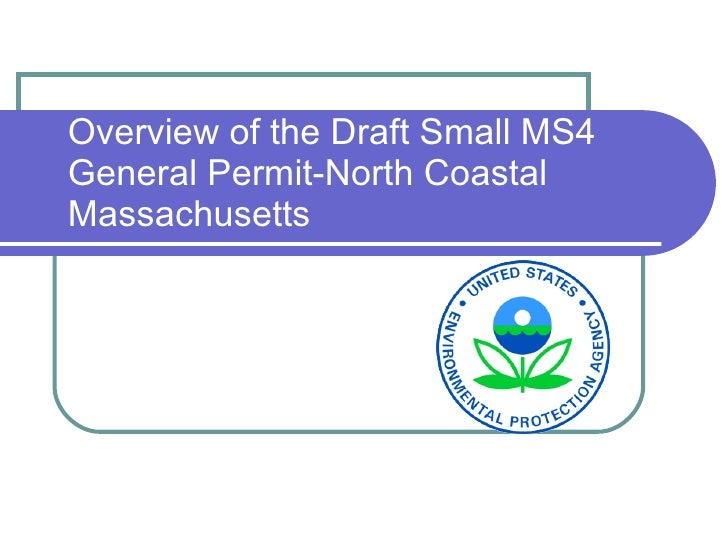 Overview of the Draft Small MS4 General Permit-North Coastal Massachusetts