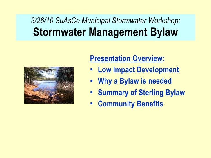 3/26/10 SuAsCo Municipal Stormwater Workshop:  Stormwater Management Bylaw <ul><li>Presentation Overview : </li></ul><ul><...