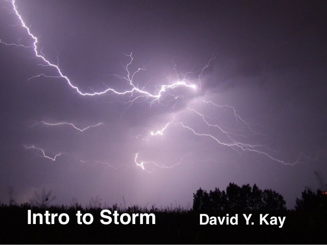 Intro to Storm David Y. Kay