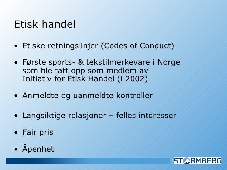 <ul><li>Etisk handel  </li></ul><ul><li>Etiske retningslinjer (Codes of Conduct) </li></ul><ul><li>Første sports- & teksti...