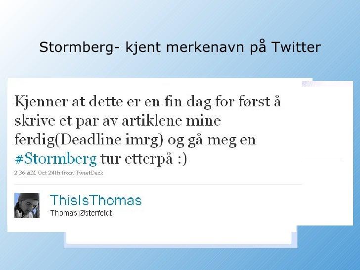 Stormberg- kjent merkenavn på Twitter Nå kan regnet bare plaske og flakke For jeg har fått ny Stormberg-regnjakke Den kom ...
