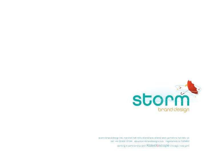 storm brand design ltd, marshall hall mills, elland lane, elland, west yorkshire, hx5 9du. uk            tel: +44 (0)1422 ...