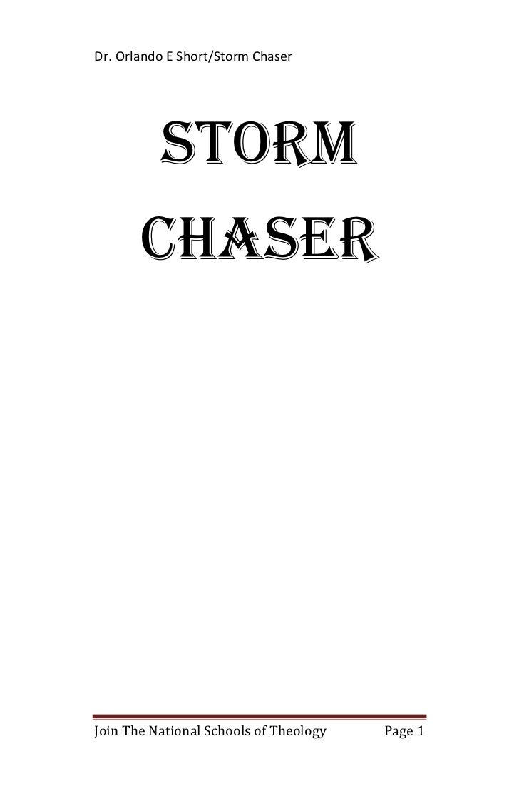 Dr. Orlando E Short/Storm Chaser          Storm       ChaserJoin The National Schools of Theology   Page 1