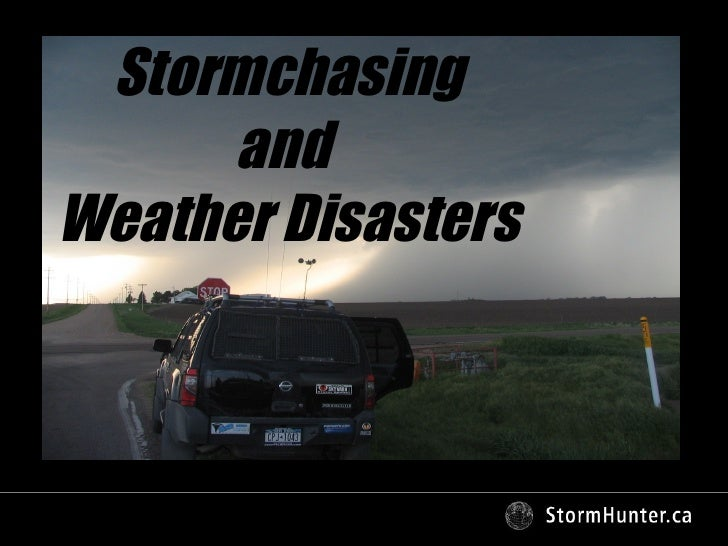 Stormchasing and  Weather Disasters