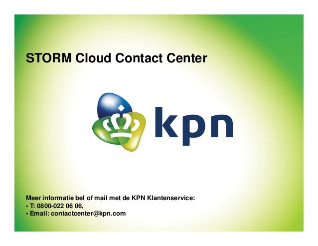 1 STORM Cloud Contact Center1 Intern gebruikCloud Contact Center1 ClassificatieTitel van de presentatie Meer informatie be...