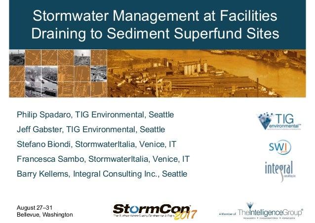 Philip Spadaro, TIG Environmental, Seattle Jeff Gabster, TIG Environmental, Seattle Stefano Biondi, StormwaterItalia, Veni...