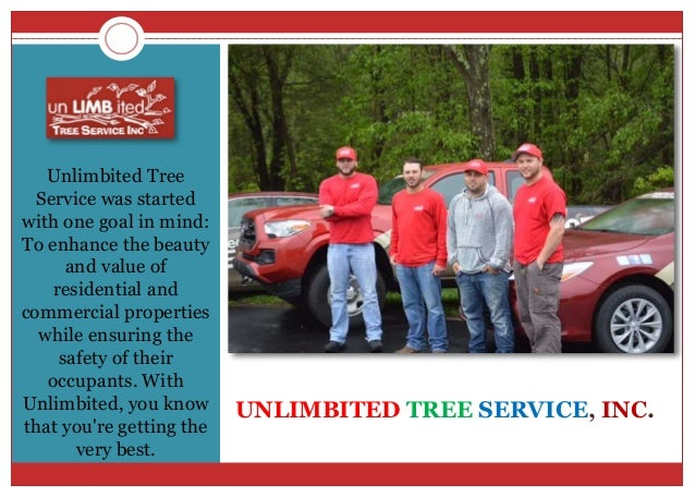UNLIMBITED TREE SERVICE, INC. Unlimbited Tree Service was started with one goal in mind: To enhance the beauty and value o...