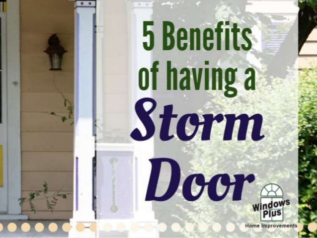 Protects your entry door A storm door will protect your (likely more expensive) entry door from the harsh Halifax elements...