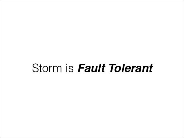 Storm is Fault Tolerant
