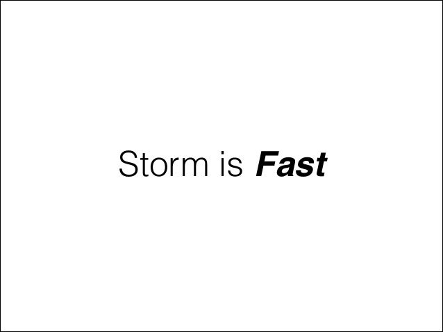 Storm is Fast