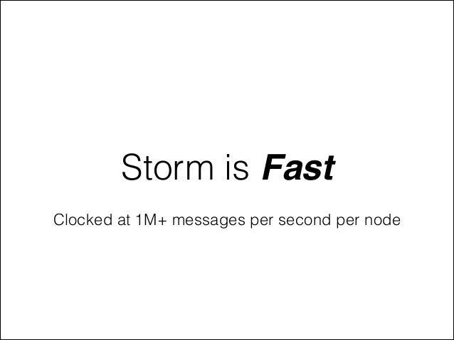 Storm is Fast Clocked at 1M+ messages per second per node
