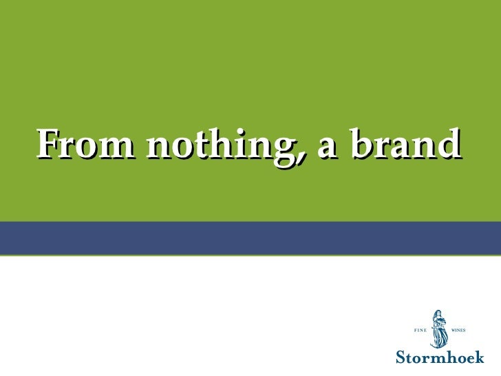 From nothing, a brand