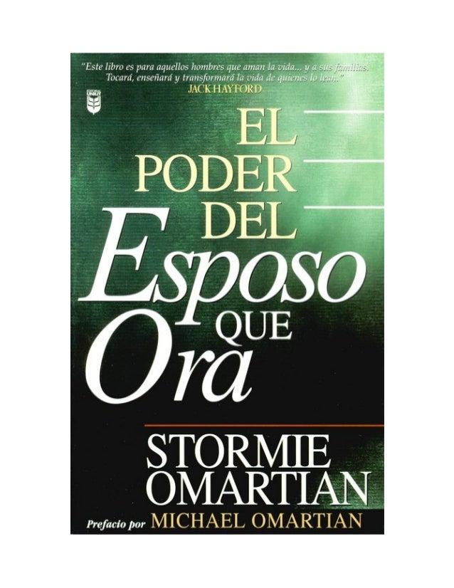 EL PODER DEL ESPOSO QUE ORA                 STORMIE OMARTIAN - MICHAEL OMARTIANPublicado porEditorial Unilit Miami, FL 331...