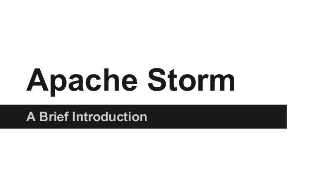 Apache Storm  A Brief Introduction