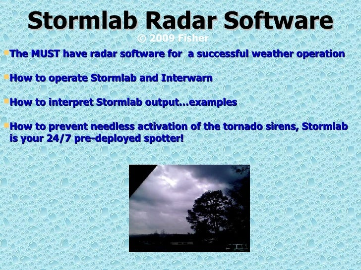 Stormlab Radar Software <ul><li>The MUST have radar software for  a successful weather operation </li></ul><ul><li>How to ...