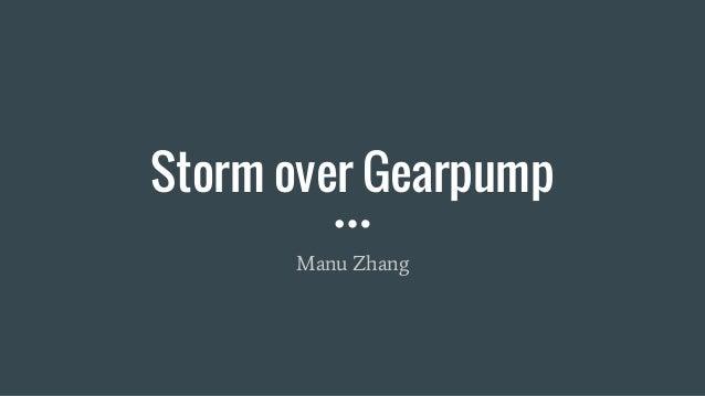 Storm over Gearpump Manu Zhang