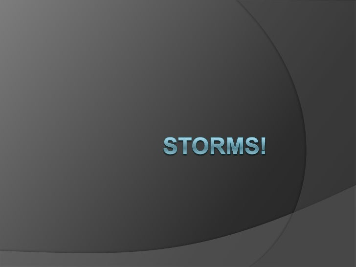 Storms!<br />