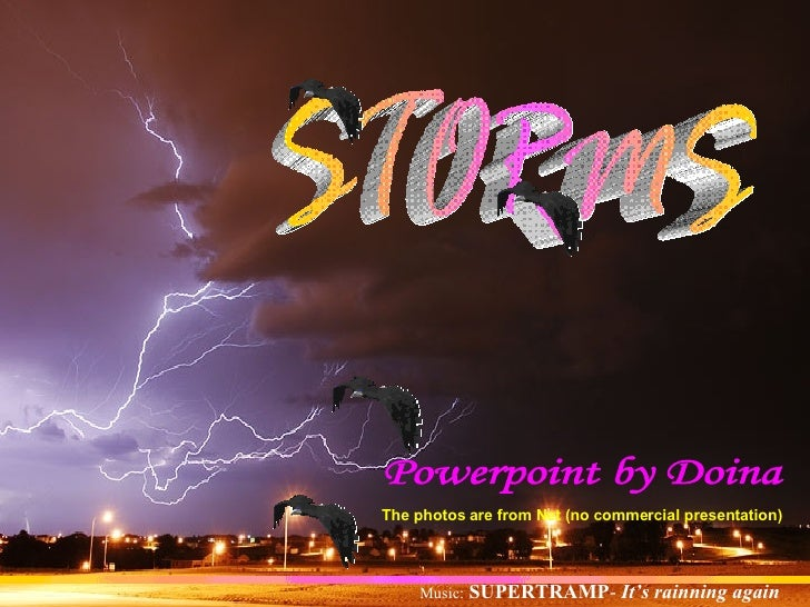 The photos are from Net (no commercial presentation)                 SUPERTRAMP- It's rainning again     Music: