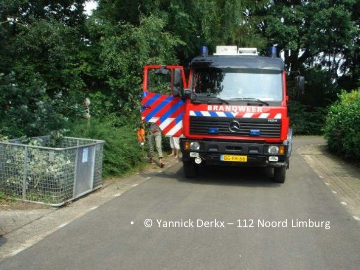 <ul><li>© Yannick Derkx – 112 Noord Limburg </li></ul>