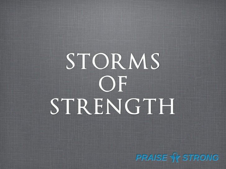 STORMS   OFSTRENGTH