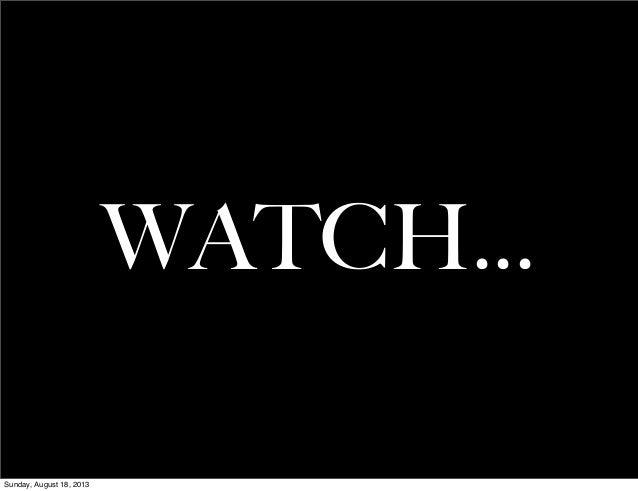 WATCH... Sunday, August 18, 2013