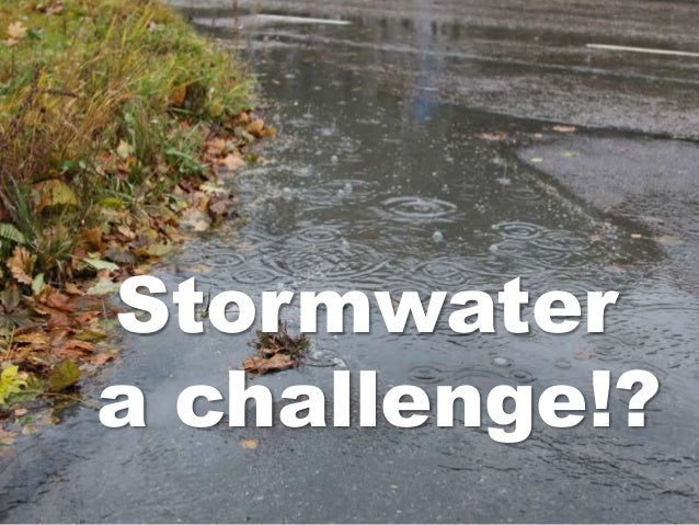 Stormwater  a challenge!?