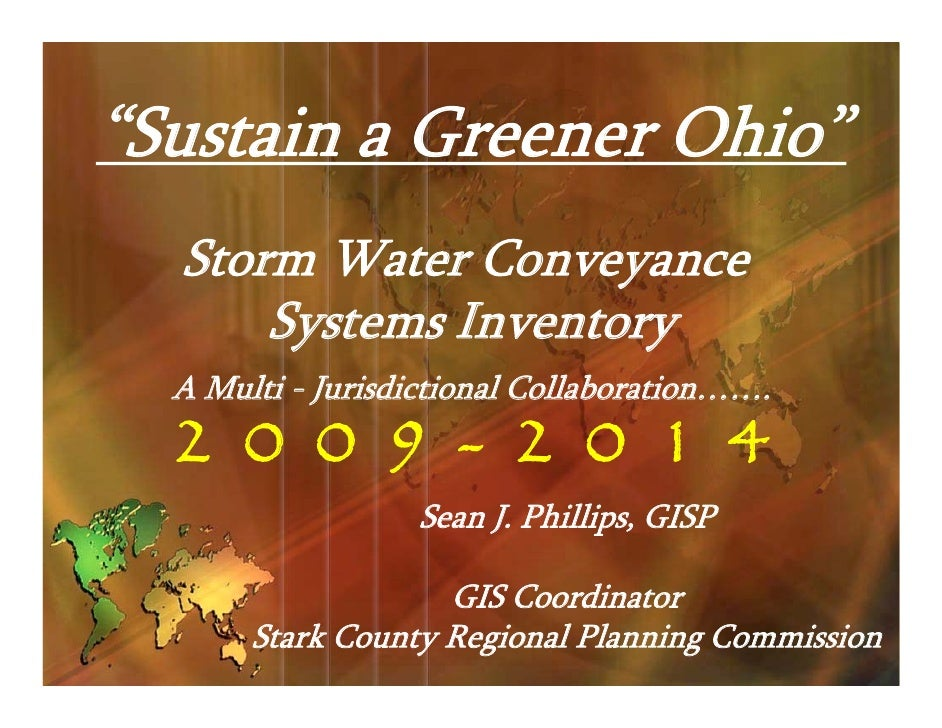 """""""Sustain a Greener Ohio""""   Storm Water Conveyance       Systems Inventory   A Multi - Jurisdictional Collaboration…….   2 ..."""